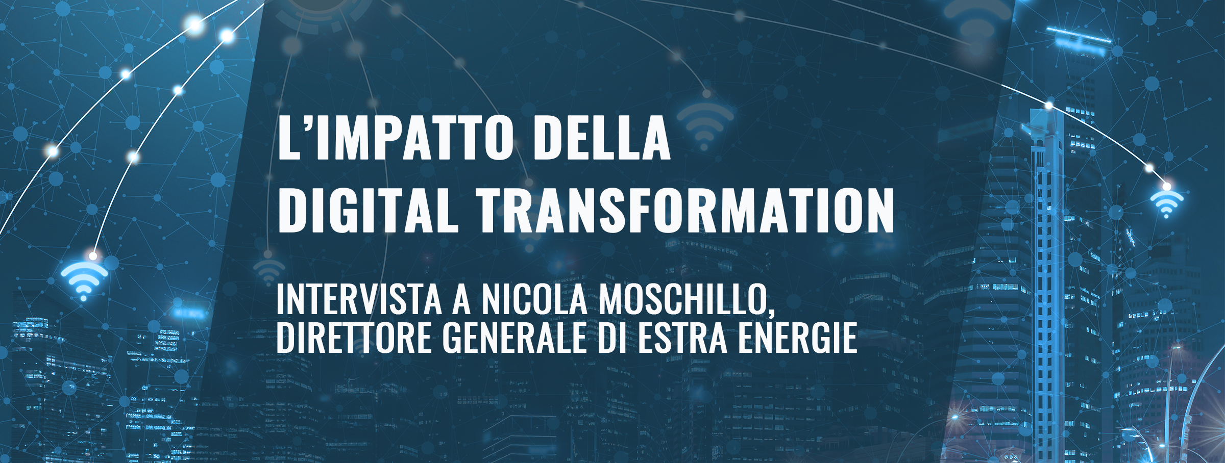 Nicola Moschillo e la Digital Transformation